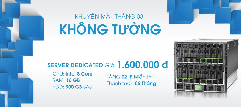 Khuyến Mãi  Tháng 03 – Server Dedicated giảm còn 1.600.000 VNĐ