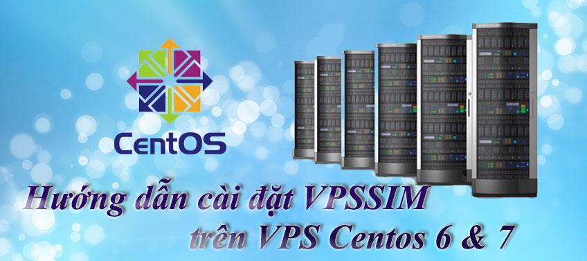 Hướng dẫn cài đặt VPSSIM trên VPS Centos 6 & 7