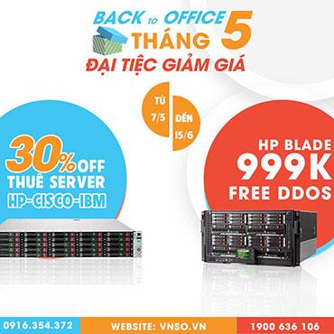 Back to Office - Đại tiệc giảm giá Server tháng 5