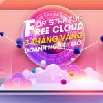 Free Enterprise Cloud ! 3 Tháng Vàng Dành Cho Doanh Nghiệp Mới.