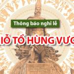 Thông báo nghỉ lễ Giỗ Tổ Hùng Vương